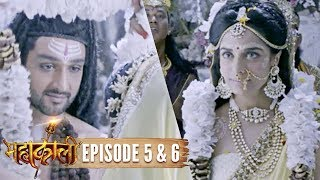 Mahakaali | Episode 5 and 6 | Sati died after marrying Shiva | 8 Aug 2017