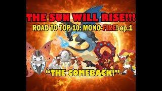 "ROAD TO TOP 10 MONO-FIRE 2018: ""THE COMEBACK!"" (EP.1)"