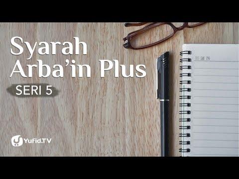 Bid'ah : Kupas Tuntas Bid'ah  (Hadits ke-5) - Ustadz Dr. Sufyan Baswedan, M.A. - Syarah Arba'in Plus