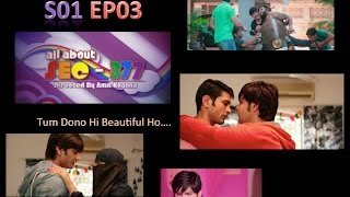 """All About Section 377 Episode 3 """"Tum Dono Hi Beautiful Ho"""" by The Creative Gypsy and Amit khanna"""