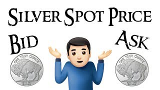 Is the Silver Spot Price the Bid or the Ask Price?