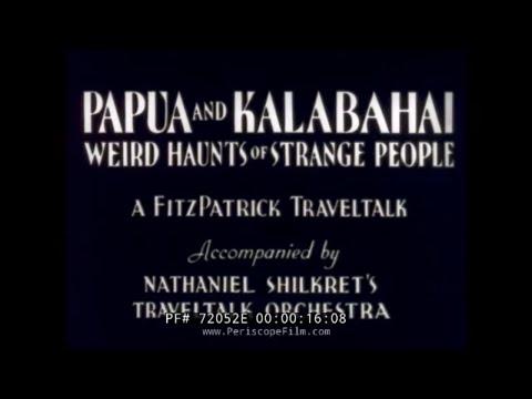 PAPUA NEW GUINEA & KALABAHI INDONESIA 1933 TRAVELOGUE  72052e