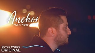 Boyce Avenue - Anchor (Original Music Video) on Spotify & iTunes