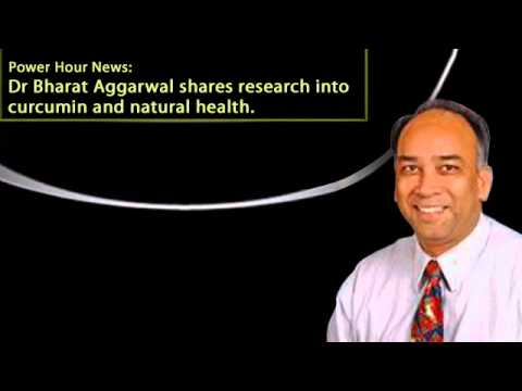 Professor Bharat B Aggarwal discusses Curcumin