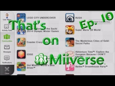 BAD MIIVERSE POSTS! - That's on Miiverse Ep. 10!