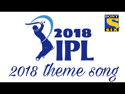 IPL 2018 NEW THEME SONG || Latest