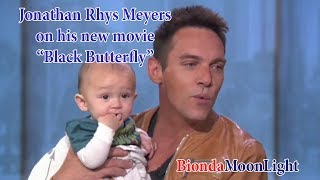 "Jonathan Rhys Meyers on his new movie ""Black Butterfly"""