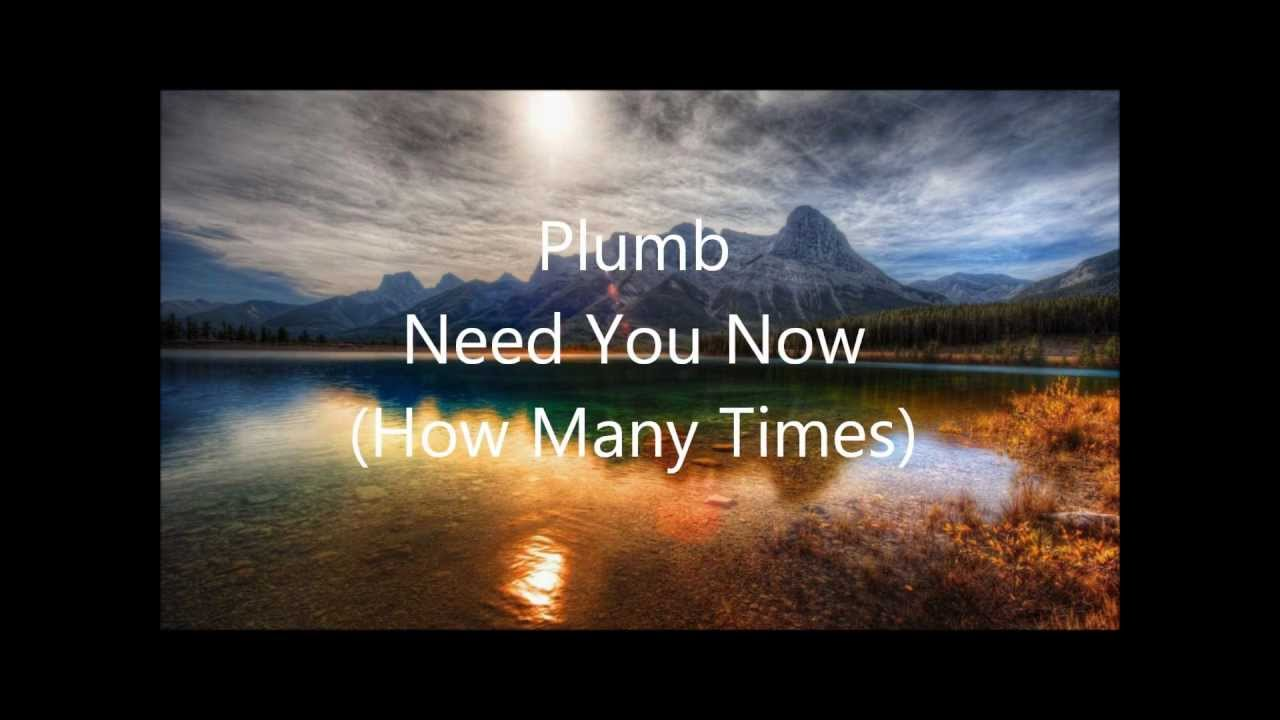 Plumb need you now how many times instrumental youtube