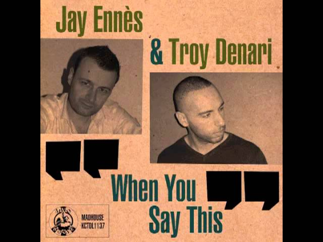 Jay Ennes & Troy Denari - When You Say This (Original Mix) (Clip)