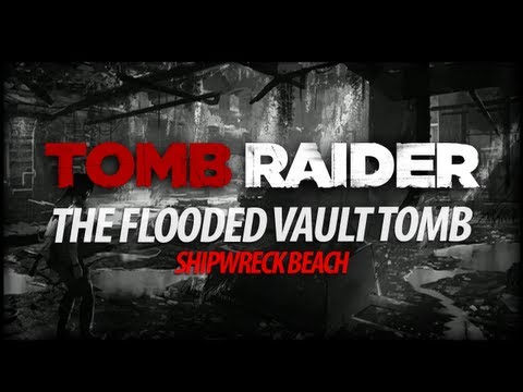 Tomb Raider - The Flooded Vault Tomb (Shipwreck Beach)