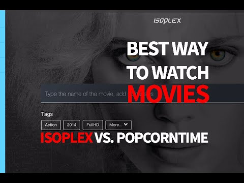 Isoplex vs. Popcorn Time - Good Alternative to Stream Movies