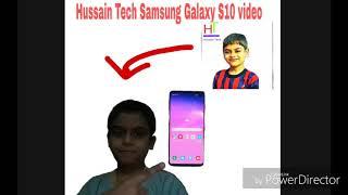 Hussain Tech Samsung Galaxy S10 video