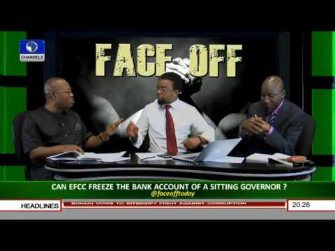 Face Off: Can A Sitting Governor's Account Be Frozen By EFCC Pt 2