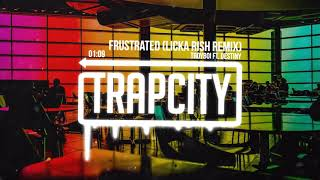 TroyBoi ft. Destiny - Frustrated (licka rish Remix)