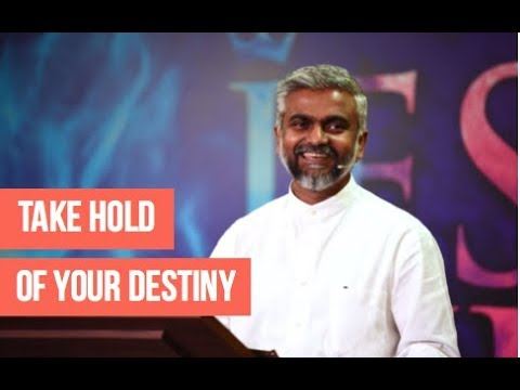 Take Hold of Your Destiny | Steven Francis