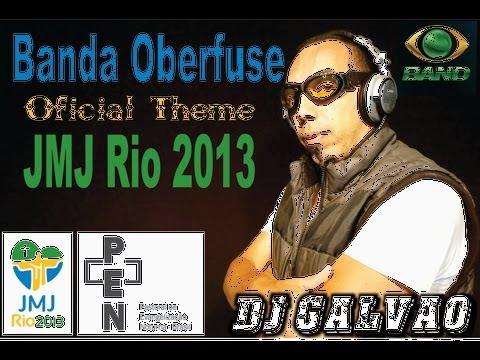 BANDA OBERFUSE - Theme JMJ Rio 2013 (DJ Galvão)