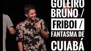 Fábio Rabin - Goleiro Bruno / Friboi / Fantasma de Cuiabá