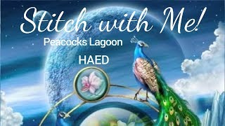 Stitch with me!  - HAED Peacocks Lagoon