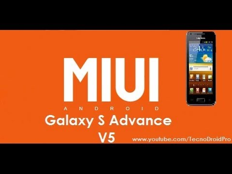 [TUTORIAL] Instalacion Rom Miui V5 Beta 1 Samsung Galaxy S Advance GT I9070   TecnoDroid Pro