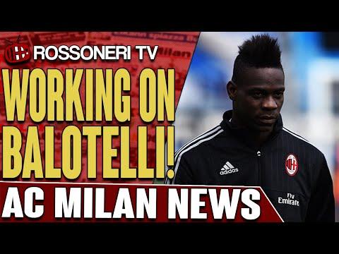 Working On Balotelli! | AC Milan News | Rossoneri TV