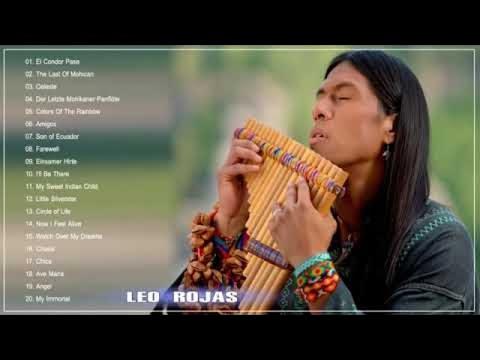 Leo Rojas - Leo Rojas Greatest Hits Full Album 2020 - Leo Rojas Pan Flute 2020