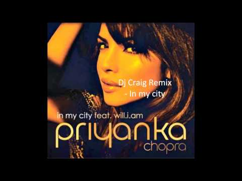 In My City   Priyanka Chopra Dj Craig Remix video
