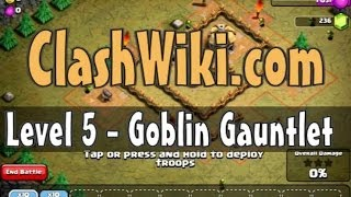Clash Of Clans Level 5 - Goblin Gauntlet