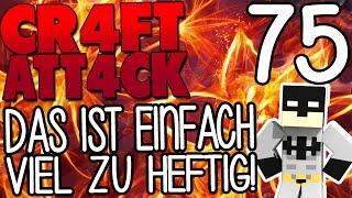 DAS IST EINFACH VIEL ZU HEFTIG! XD - CRAFT ATTACK 4 #75 | GAMERSTIME