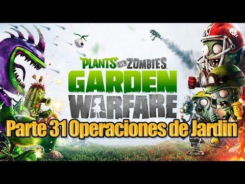 Plants vs Zombies Garden Warfare - Parte 31 - Operaciones de Jardin