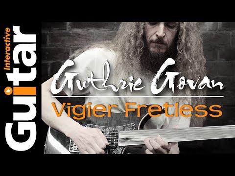 Guthrie Govan Vigier Fretless Guitar Demo - Guitar Interactive Magazine