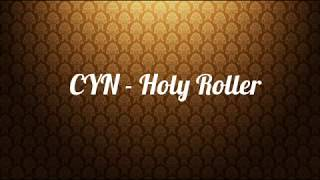 CYN - Holy Roller (Lyrics)
