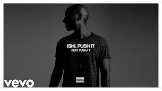 iSHi - Push It (Lyric Video) ft. Pusha T