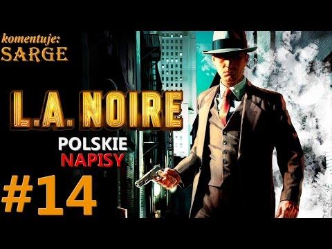 Zagrajmy w L.A. Noire napisy PL odc. 14 Pozory mylą