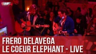 Fréro Delavaga Le Coeur Eléphant Live C Cauet Sur Nrj