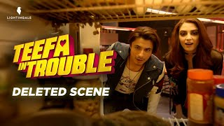 Teefa In Trouble (Deleted Scene) | Lightingale Production | Ali Zafar | Maya Ali | Ahsan Rahim