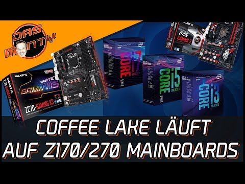 INTEL COFFEE LAKE LÄUFT AUF Z170 + Z270-MAINBOARDS | DasMonty - Deutsch