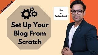 Lesson-4: Set up your blog like a professional blogger | Ankur Aggarwal