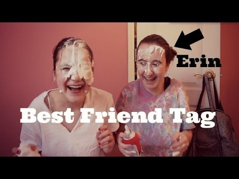 Best Friend Tag Ft Erin