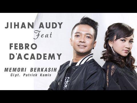 Download Jihan Audy Feat Febro D'Academy - Memori Berkasih  Mp4 baru