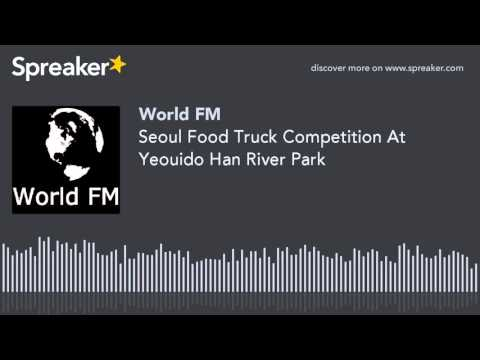 Seoul Food Truck Competition At Yeouido Han River Park