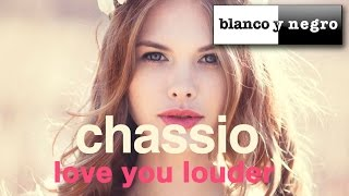 Chassio - Love You Louder