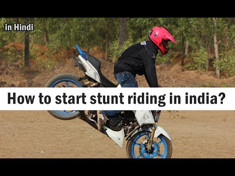 How to start stunt riding in india - My Experience - Helpfull Advice