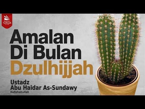 Amalan Di Bulan Dzulhijjah | Ustadz Abu Haidar As-Sundawy