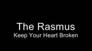 Watch Rasmus Keep Your Heart Broken video