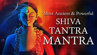शिवा तंत्रा मंत्र | The Most Ancient & Powerful Shiva Tantric Mantra