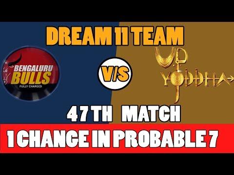 BLR VS UP VS BLR 47TH  KABBADI MATCH DREAM 11TEAM 3RD NOV BENGLURU BULLS VS UP YODDHA