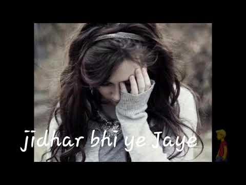 Jidhar bhi ye dekhe jidhar bhi ye Jaye tujhe dhundti Hai ye pagal nigahen ❤ please  subscribe