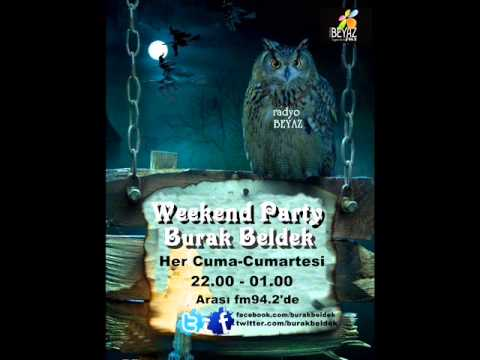 Burak Beldek - Weekend Party Exclusive Set  Radyo  MP3...