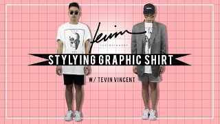 Styling Graphic Shirt w/ Tevin Vincent!