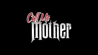 Call Me Mother - Official Teaser Trailer